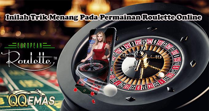 Inilah Trik Menang Pada Permainan Roulette Online