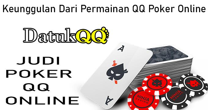 Keunggulan Dari Permainan QQ Poker Online